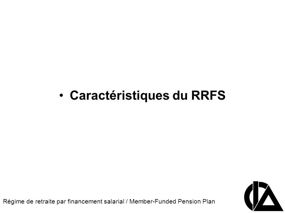 Régime de retraite par financement salarial / Member-Funded Pension Plan CIA Pension Seminar Colloque sur les régimes de retraite Caractéristiques du RRFS