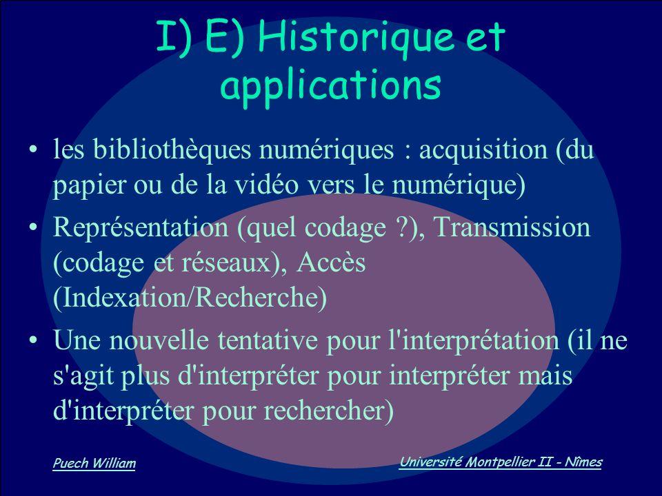 Vision par Ordinateur Puech William Université Montpellier II - Nîmes I) E) Historique et applications les bibliothèques numériques : acquisition (du