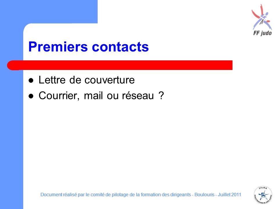 Premiers contacts Lettre de couverture Courrier, mail ou réseau ? Document réalisé par le comité de pilotage de la formation des dirigeants - Boulouri