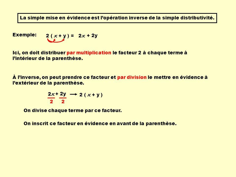 ( 2 x + 3 ) 3 x ( 2 x + 3) + 5 ( 2 x + 3) 1) PGCF: (2 x + 3) 2) Diviser chaque terme par le PGCF.