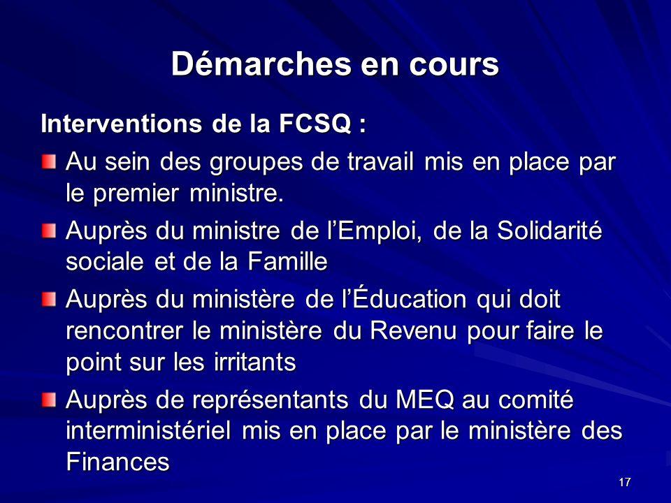 17 Démarches en cours Interventions de la FCSQ : Au sein des groupes de travail mis en place par le premier ministre.