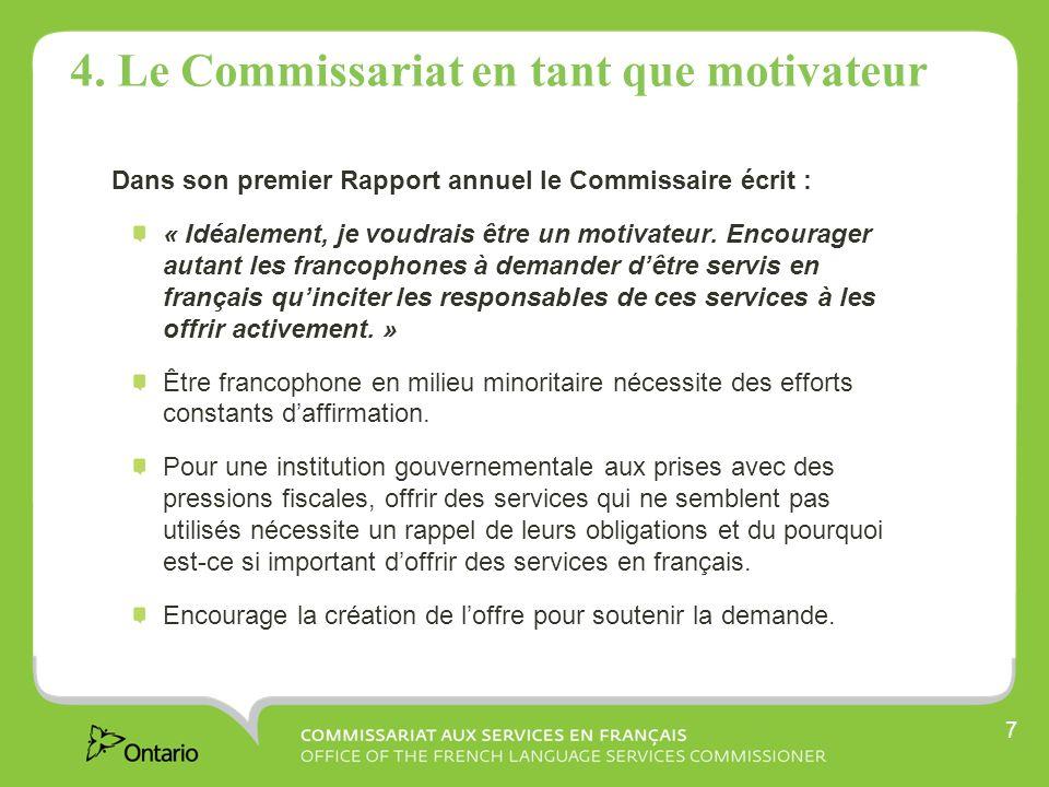 7 4. Le Commissariat en tant que motivateur Dans son premier Rapport annuel le Commissaire écrit : « Idéalement, je voudrais être un motivateur. Encou