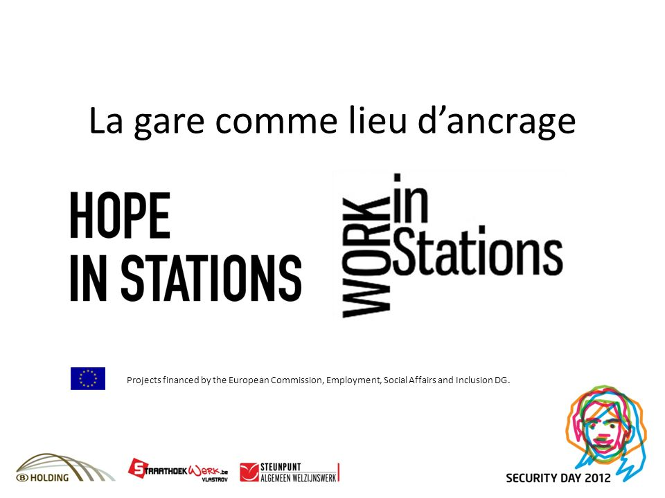 La gare comme lieu dancrage Projects financed by the European Commission, Employment, Social Affairs and Inclusion DG.