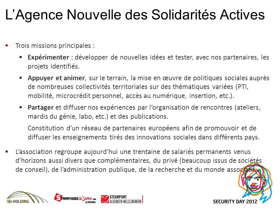 LAgence Nouvelle des Solidarités Actives Trois missions principales : Expérimenter : développer de nouvelles idées et tester, avec nos partenaires, le