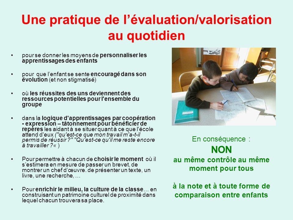 Une pratique de lévaluation/valorisation au quotidien pour se donner les moyens de personnaliser les apprentissages des enfants pour que lenfant se se