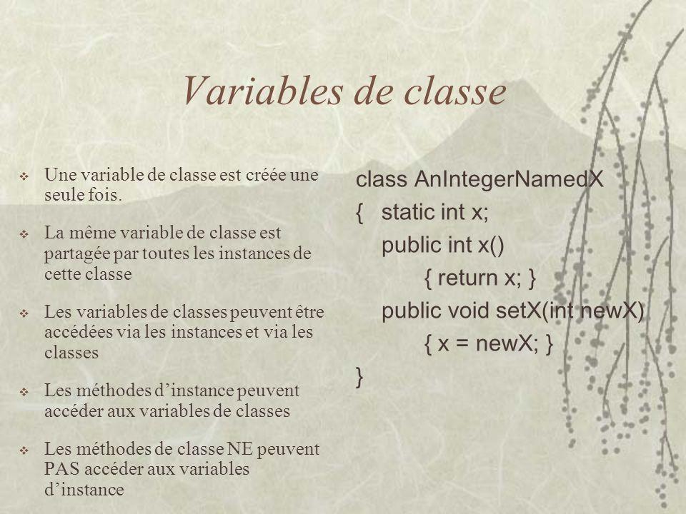 Variables de classe Une variable de classe est créée une seule fois. La même variable de classe est partagée par toutes les instances de cette classe