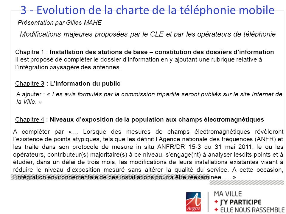 3 - Evolution de la charte de la téléphonie mobile Présentation par Gilles MAHE Modifications majeures proposées par le CLE et par les opérateurs de t
