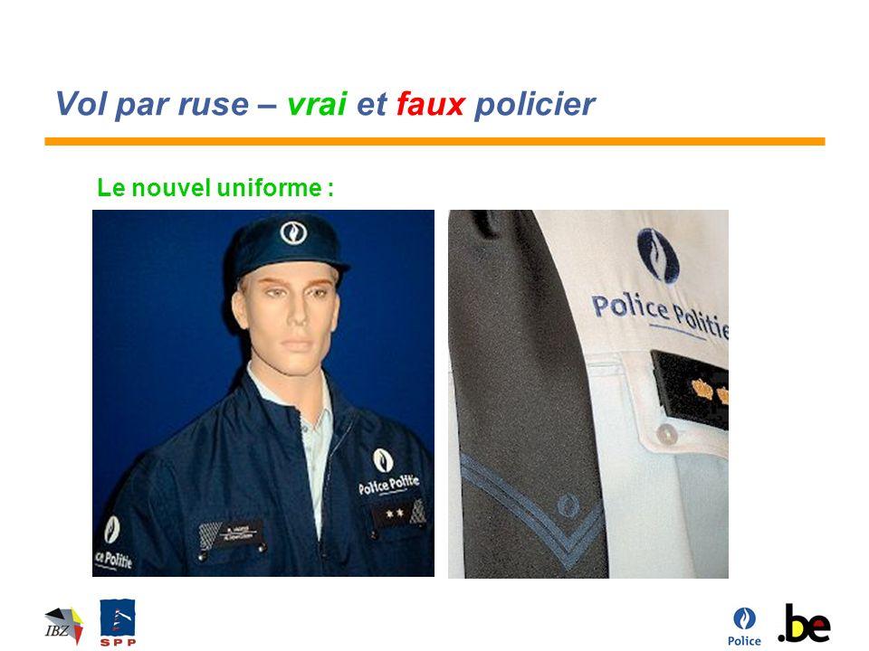 Vol par ruse – vrai et faux policier Le nouvel uniforme :