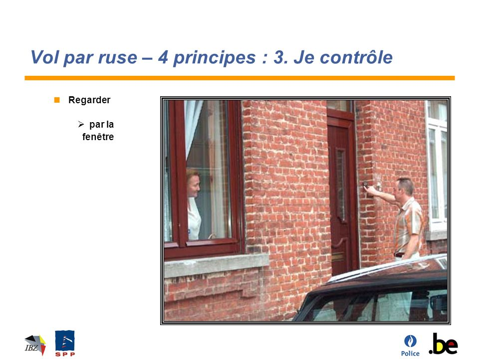 Vol par ruse – 4 principes : 3. Je contrôle Regarder par la fenêtre