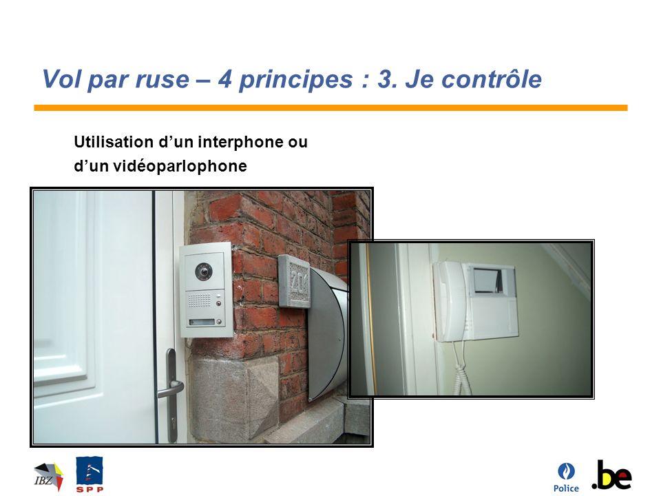 Vol par ruse – 4 principes : 3. Je contrôle Utilisation dun interphone ou dun vidéoparlophone