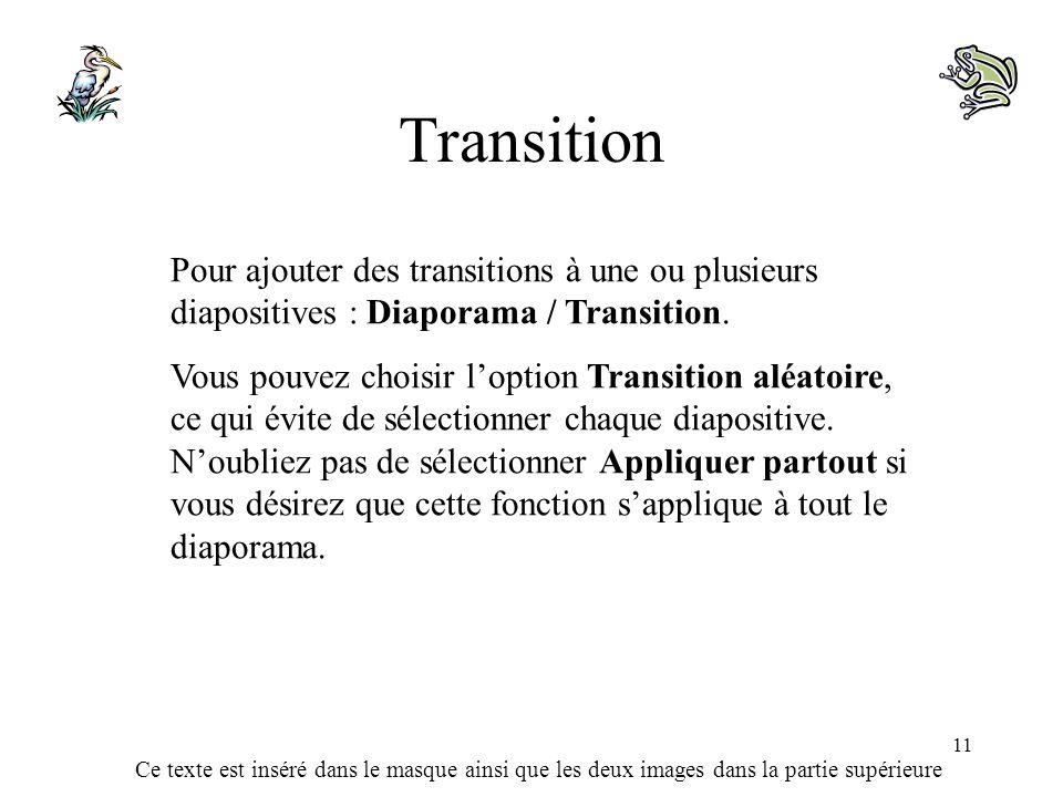 Ce texte est inséré dans le masque ainsi que les deux images dans la partie supérieure 11 Transition Pour ajouter des transitions à une ou plusieurs d