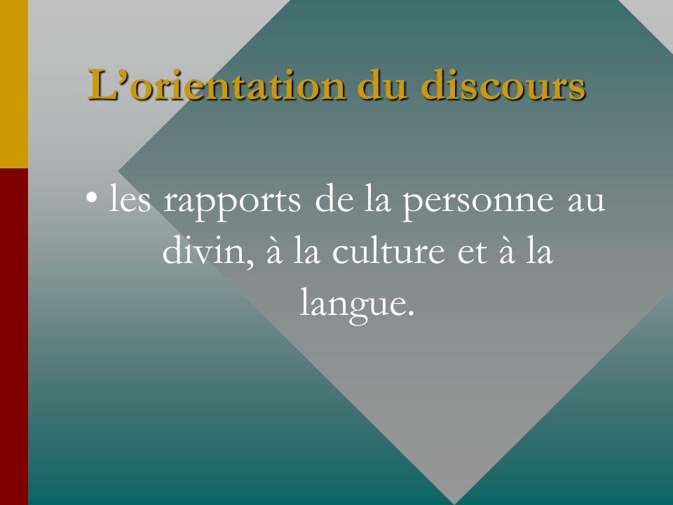 Lorientation du discours les rapports de la personne au divin, à la culture et à la langue.