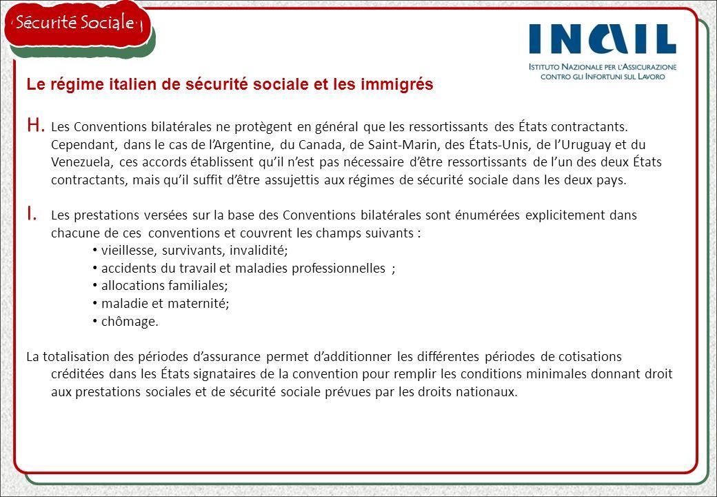 Le régime italien de sécurité sociale et les immigrés H. Les Conventions bilatérales ne protègent en général que les ressortissants des États contract