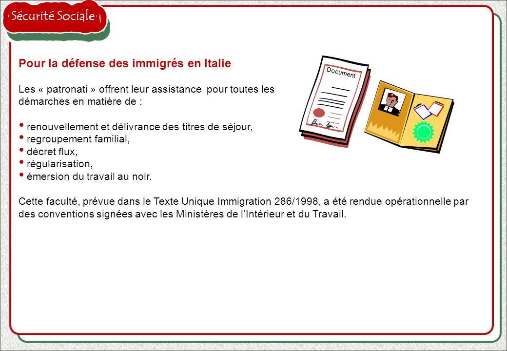 Pour la défense des immigrés en Italie Les « patronati » offrent leur assistance pour toutes les démarches en matière de : renouvellement et délivranc
