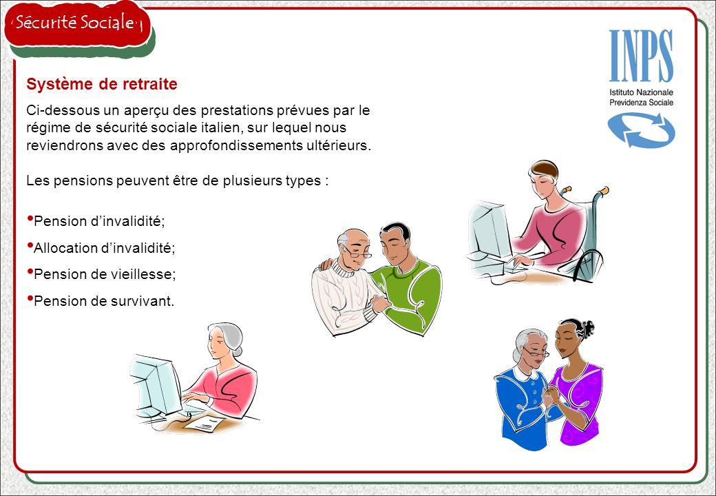 Système de retraite Ci-dessous un aperçu des prestations prévues par le régime de sécurité sociale italien, sur lequel nous reviendrons avec des appro