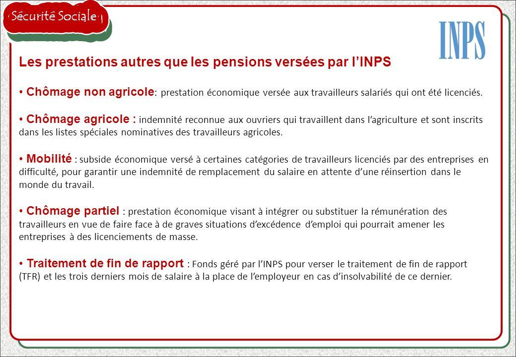 Les prestations autres que les pensions versées par lINPS Chômage non agricole : prestation économique versée aux travailleurs salariés qui ont été li