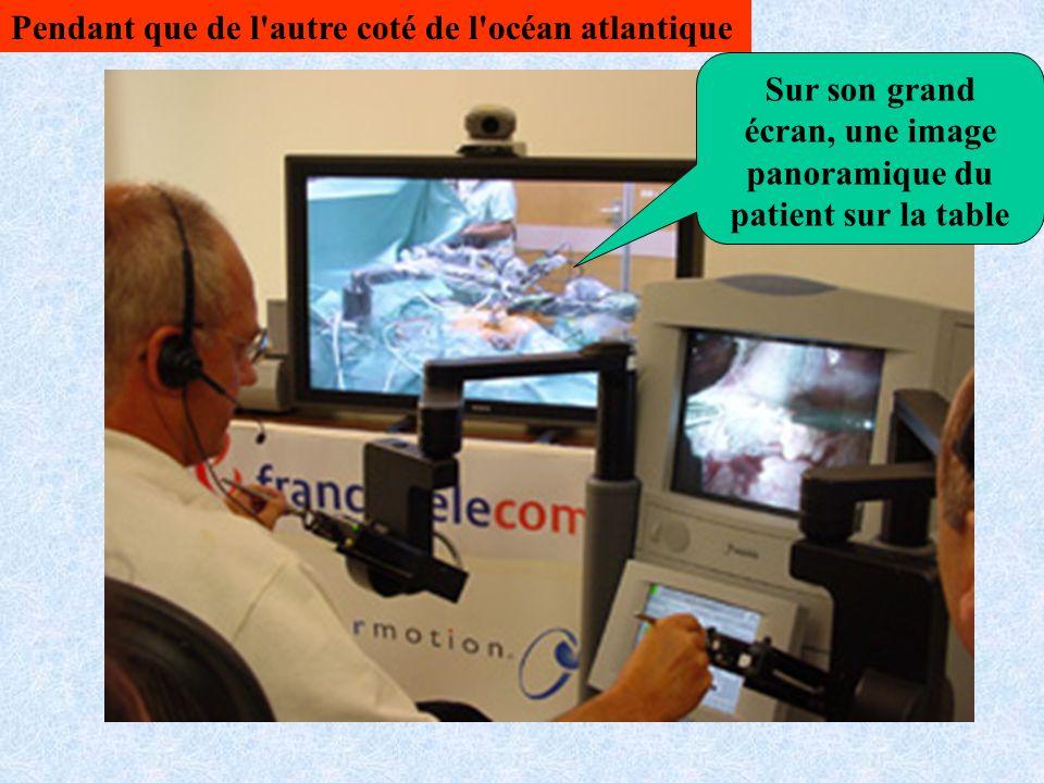 Sur son grand écran, une image panoramique du patient sur la table Pendant que de l autre coté de l océan atlantique