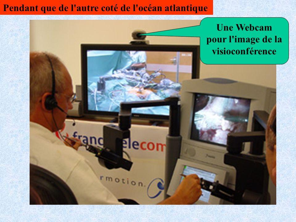 Une Webcam pour l image de la visioconférence Pendant que de l autre coté de l océan atlantique