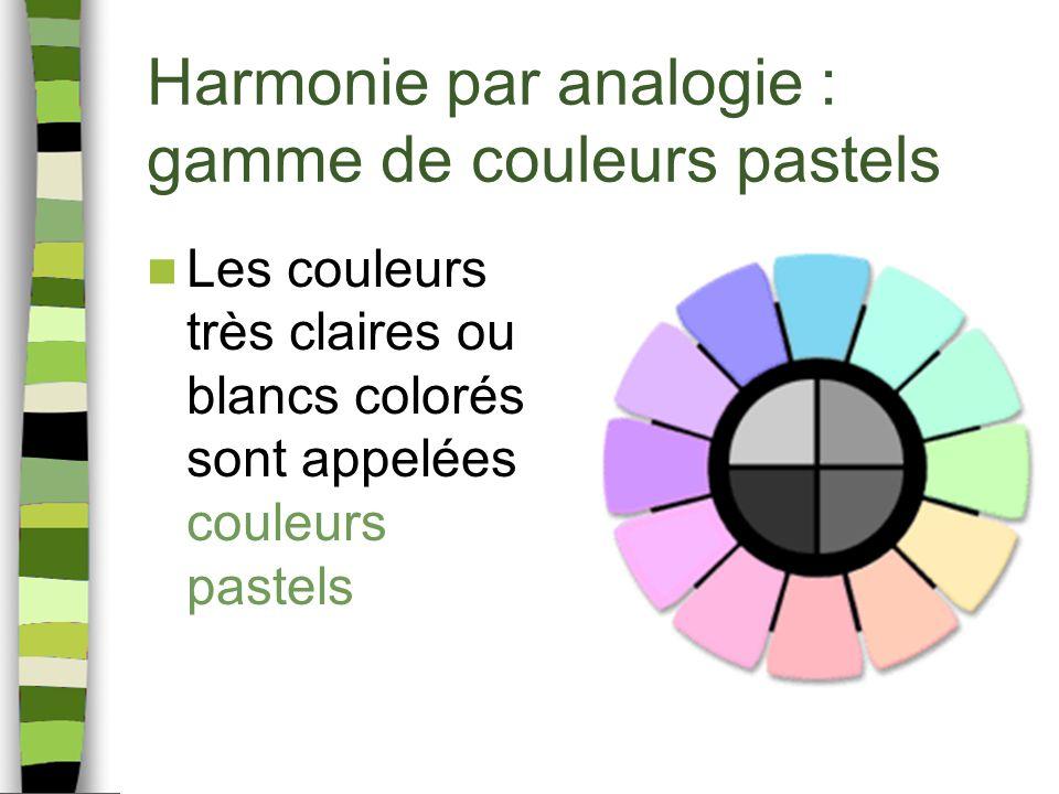 Harmonie par analogie : gamme de couleurs pastels Les couleurs très claires ou blancs colorés sont appelées couleurs pastels