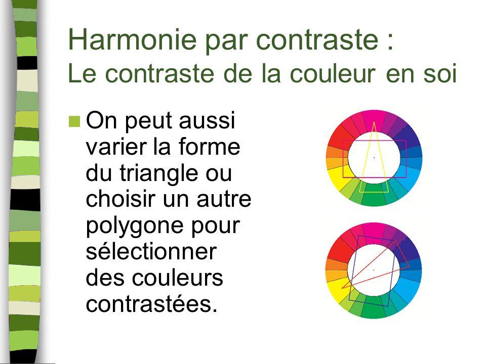 Harmonie par contraste : Le contraste de la couleur en soi On peut aussi varier la forme du triangle ou choisir un autre polygone pour sélectionner des couleurs contrastées.