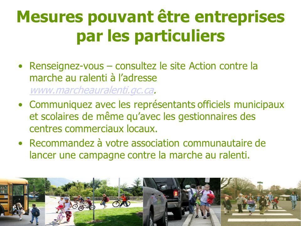 Renseignez-vous – consultez le site Action contre la marche au ralenti à ladresse www.marcheauralenti.gc.ca.