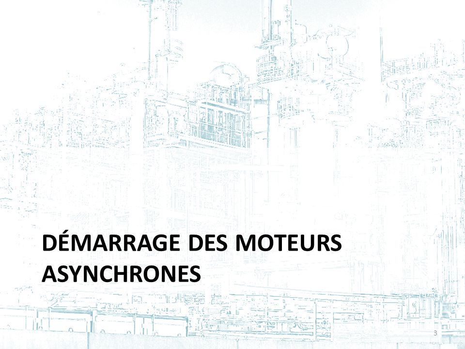 DÉMARRAGE DES MOTEURS ASYNCHRONES 3