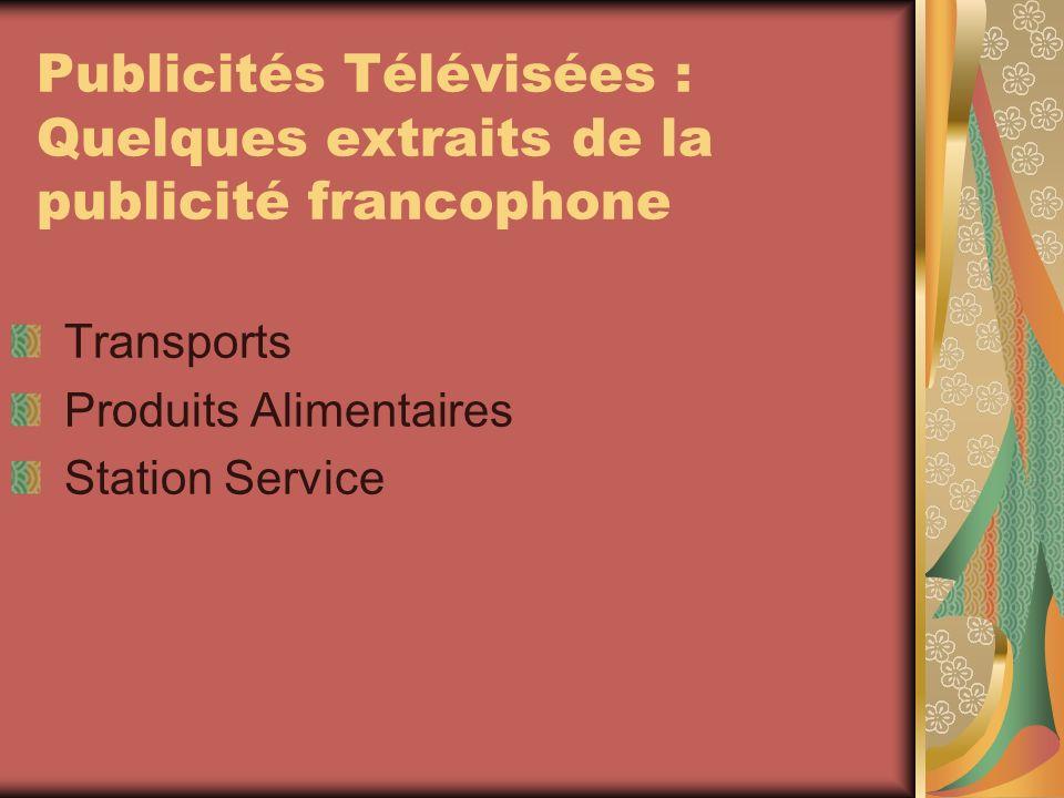 Publicités Télévisées : Quelques extraits de la publicité francophone Transports Produits Alimentaires Station Service
