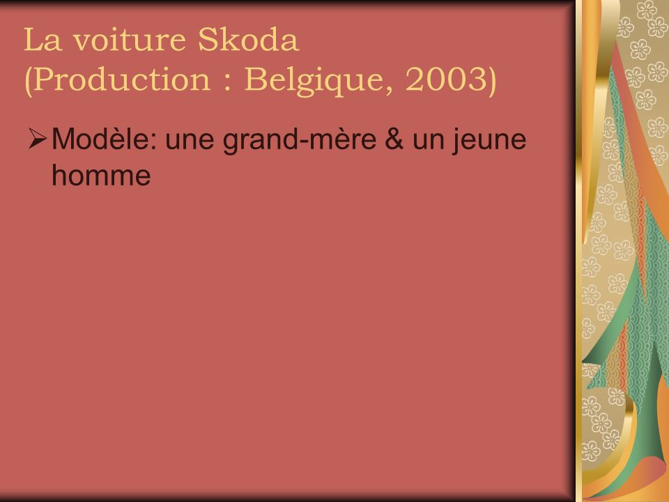 La voiture Skoda (Production : Belgique, 2003) Modèle: une grand-mère & un jeune homme