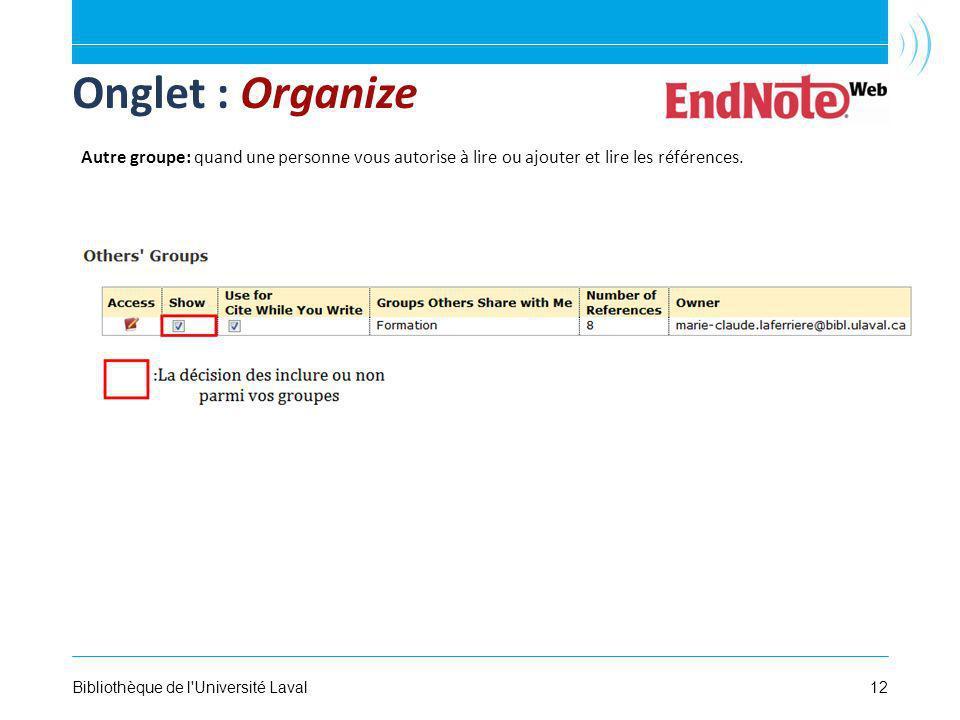 12Bibliothèque de l Université Laval Onglet : Organize Autre groupe: quand une personne vous autorise à lire ou ajouter et lire les références.