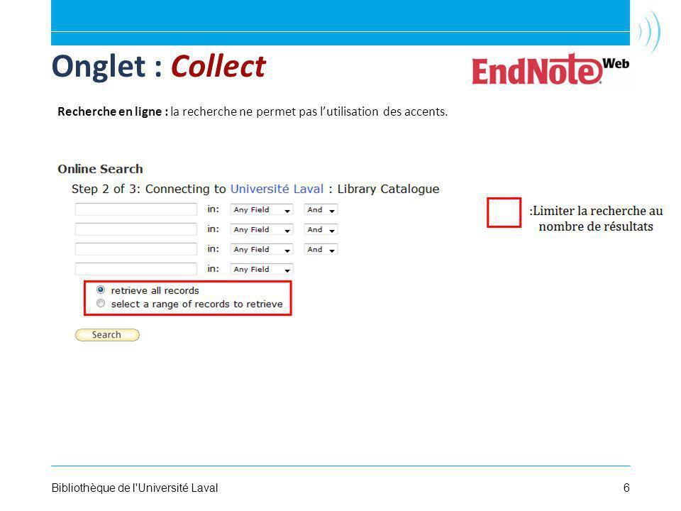 6Bibliothèque de l Université Laval Onglet : Collect Recherche en ligne : la recherche ne permet pas lutilisation des accents.