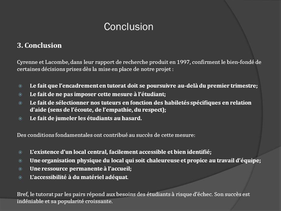 Conclusion 3. Conclusion Cyrenne et Lacombe, dans leur rapport de recherche produit en 1997, confirment le bien-fondé de certaines décisions prises dè
