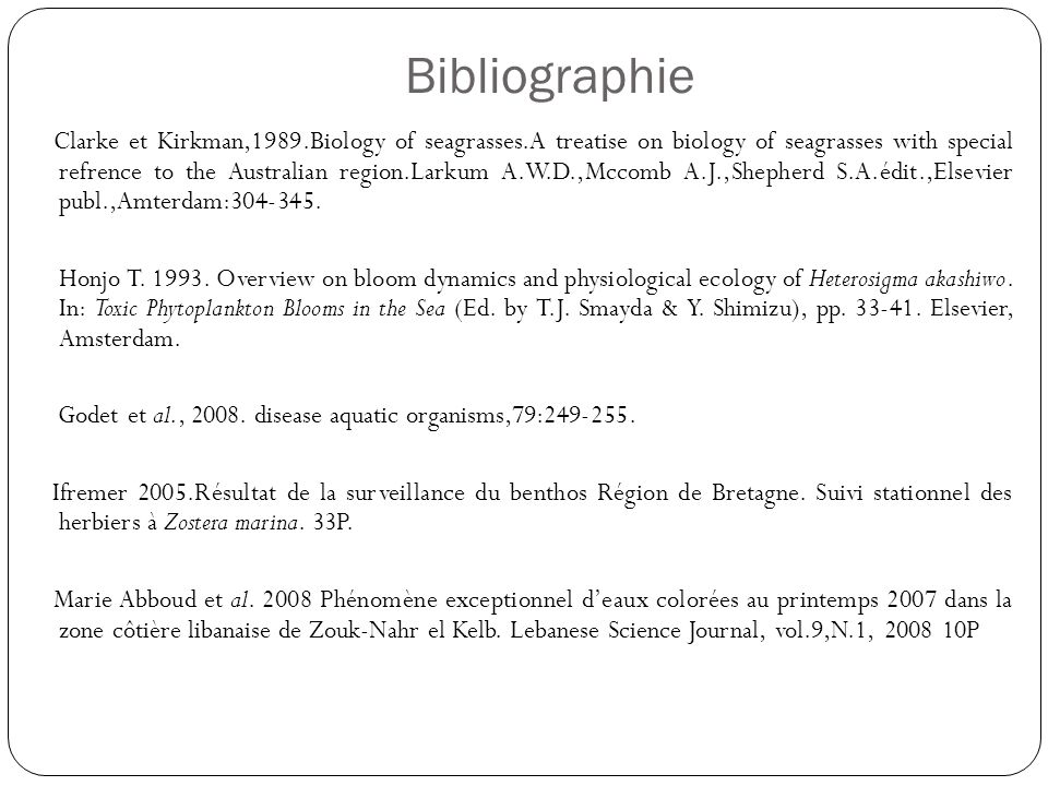 Bibliographie Clarke et Kirkman,1989.Biology of seagrasses.A treatise on biology of seagrasses with special refrence to the Australian region.Larkum A.W.D.,Mccomb A.J.,Shepherd S.A.édit.,Elsevier publ.,Amterdam:304-345.