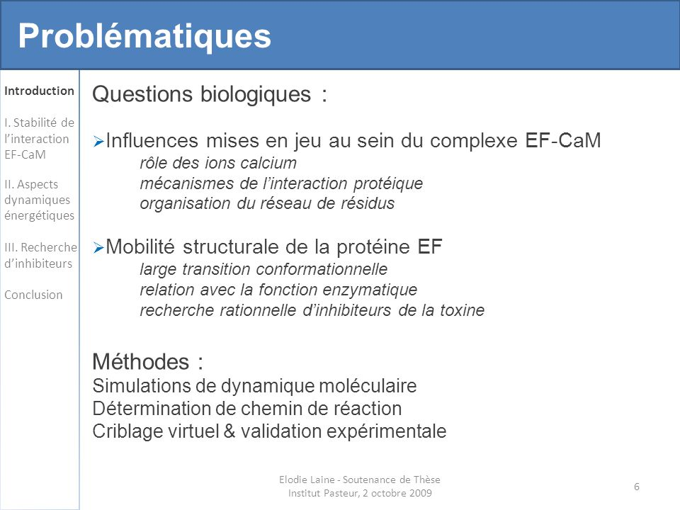 57 Zhang & Wriggers (2006), Proteins Dynamique locale - méthode Analyse locale des traits caractéristiques (LFA) Elodie Laine - Soutenance de Thèse Institut Pasteur, 2 octobre 2009 Analyse en composantes principales (ACP) Information par mode (globale) Réduction de dimensionalité (15 modes = 81-84 % fluct.) Information par degré de liberté (locale) Réduction de dimensionalité .