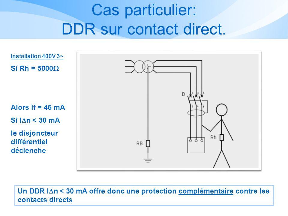Cas particulier: DDR sur contact direct.