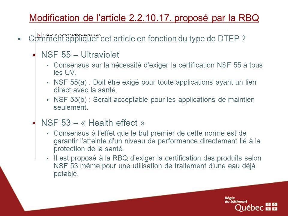 Modification de larticle 2.2.10.17. proposé par la RBQ Comment appliquer cet article en fonction du type de DTEP ? NSF 55 – Ultraviolet Consensus sur