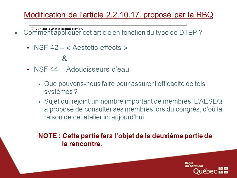 Modification de larticle 2.2.10.17. proposé par la RBQ Comment appliquer cet article en fonction du type de DTEP ? NSF 42 – « Aestetic effects » & NSF
