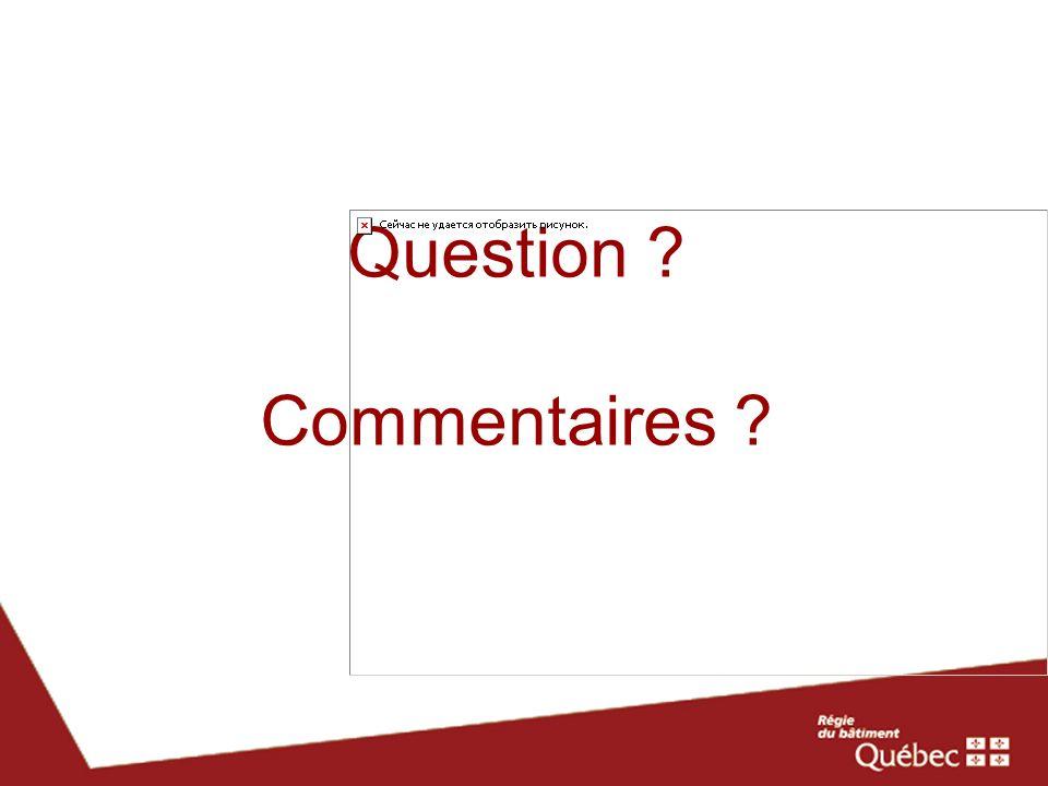 Question ? Commentaires ?