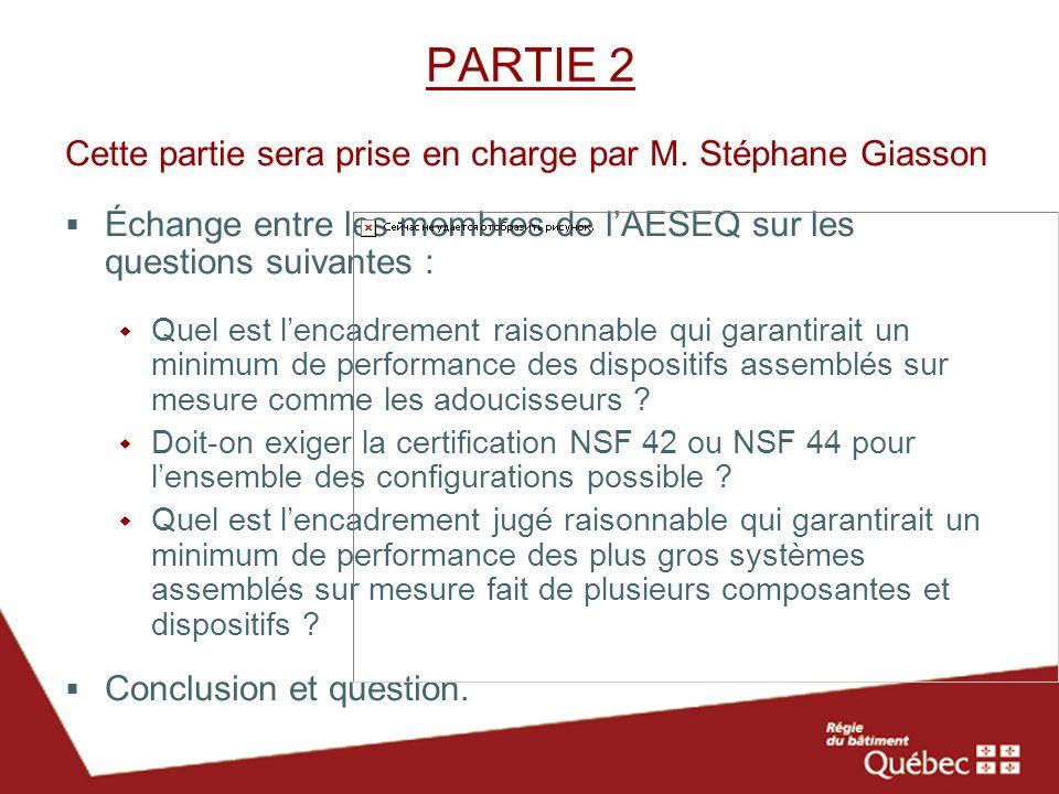 PARTIE 2 Cette partie sera prise en charge par M. Stéphane Giasson Échange entre les membres de lAESEQ sur les questions suivantes : Quel est lencadre