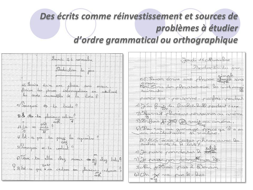 Des écrits comme réinvestissement et sources de problèmes à étudier dordre grammatical ou orthographique