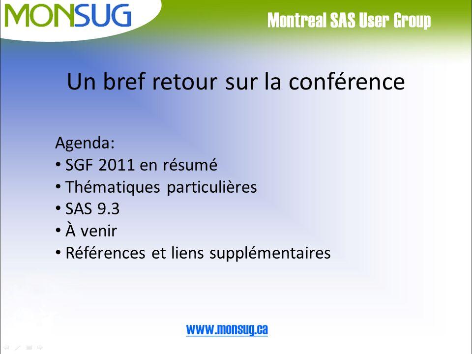 Un bref retour sur la conférence Agenda: SGF 2011 en résumé Thématiques particulières SAS 9.3 À venir Références et liens supplémentaires