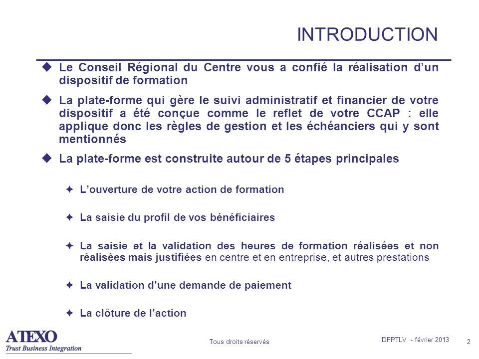 Tous droits réservés2 INTRODUCTION Le Conseil Régional du Centre vous a confié la réalisation dun dispositif de formation La plate-forme qui gère le s