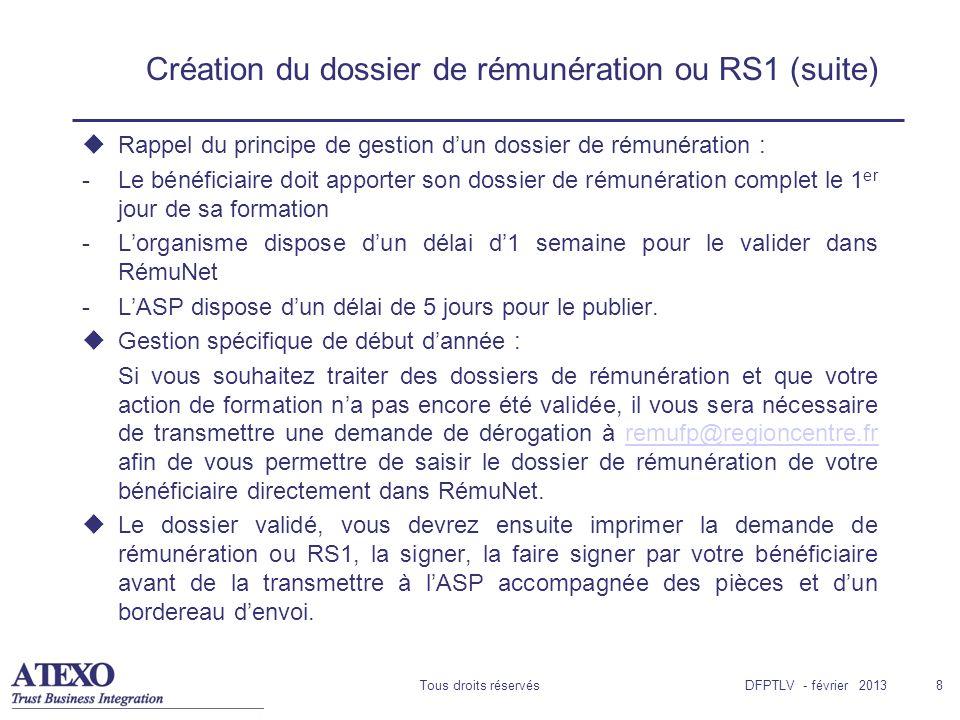 Tous droits réservés8 Création du dossier de rémunération ou RS1 (suite) Rappel du principe de gestion dun dossier de rémunération : -Le bénéficiaire