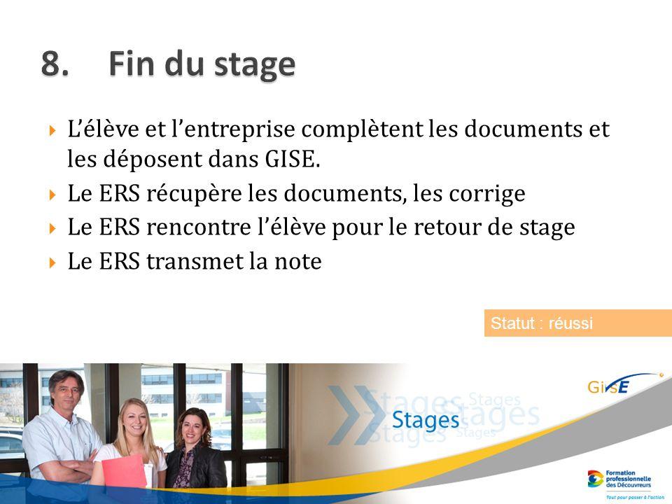 Lélève et lentreprise complètent les documents et les déposent dans GISE.
