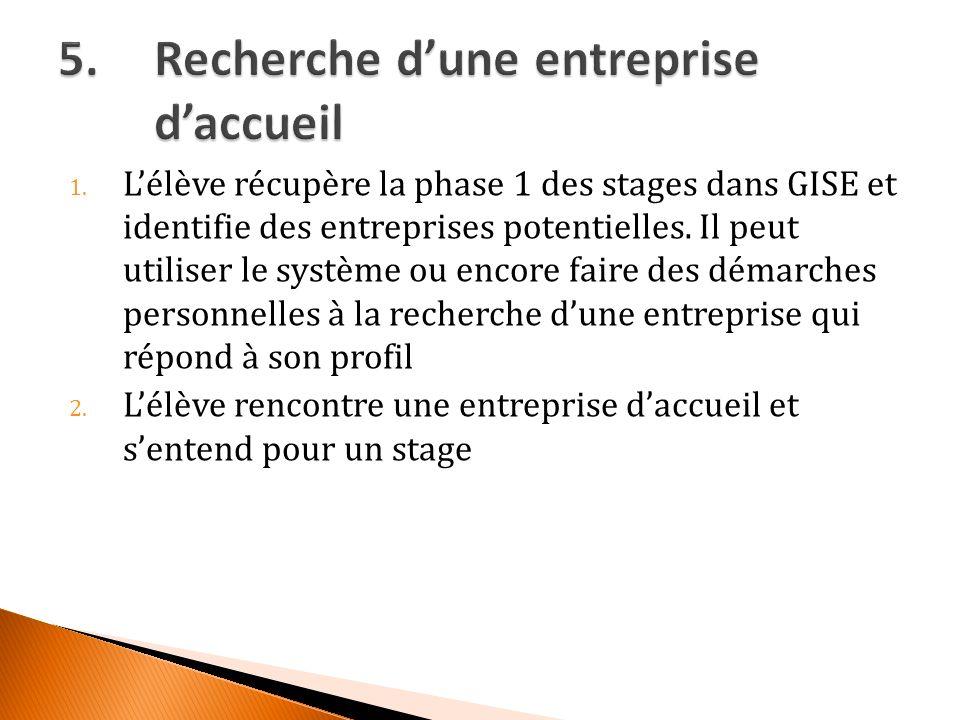1. Lélève récupère la phase 1 des stages dans GISE et identifie des entreprises potentielles.