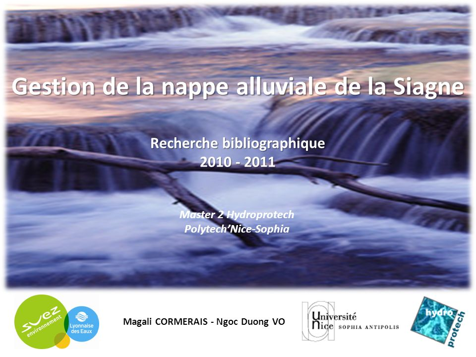 Gestion de la nappe alluviale de la Siagne Recherche bibliographique 2010 - 2011 Magali CORMERAIS - Ngoc Duong VO Master 2 Hydroprotech PolytechNice-S