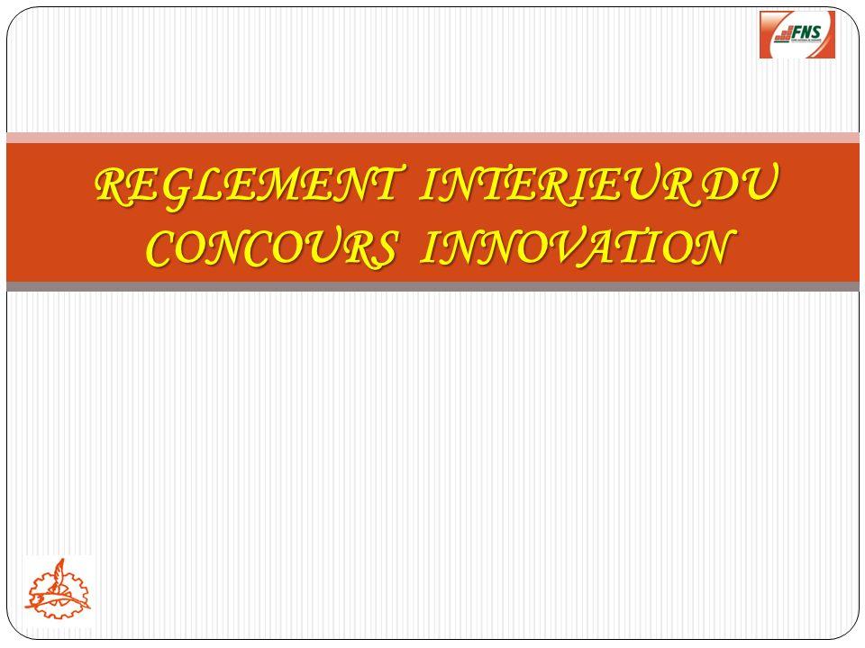 REGLEMENT INTERIEUR DU CONCOURS INNOVATION