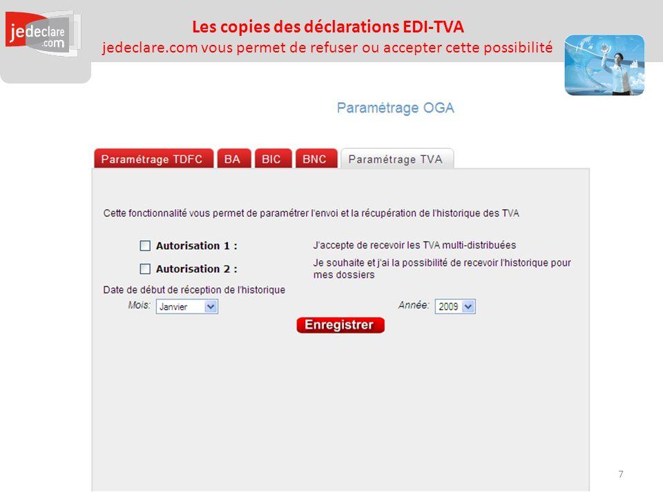 Les copies des déclarations EDI-TVA jedeclare.com vous permet de refuser ou accepter cette possibilité 7