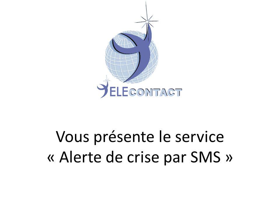 Vous présente le service « Alerte de crise par SMS »