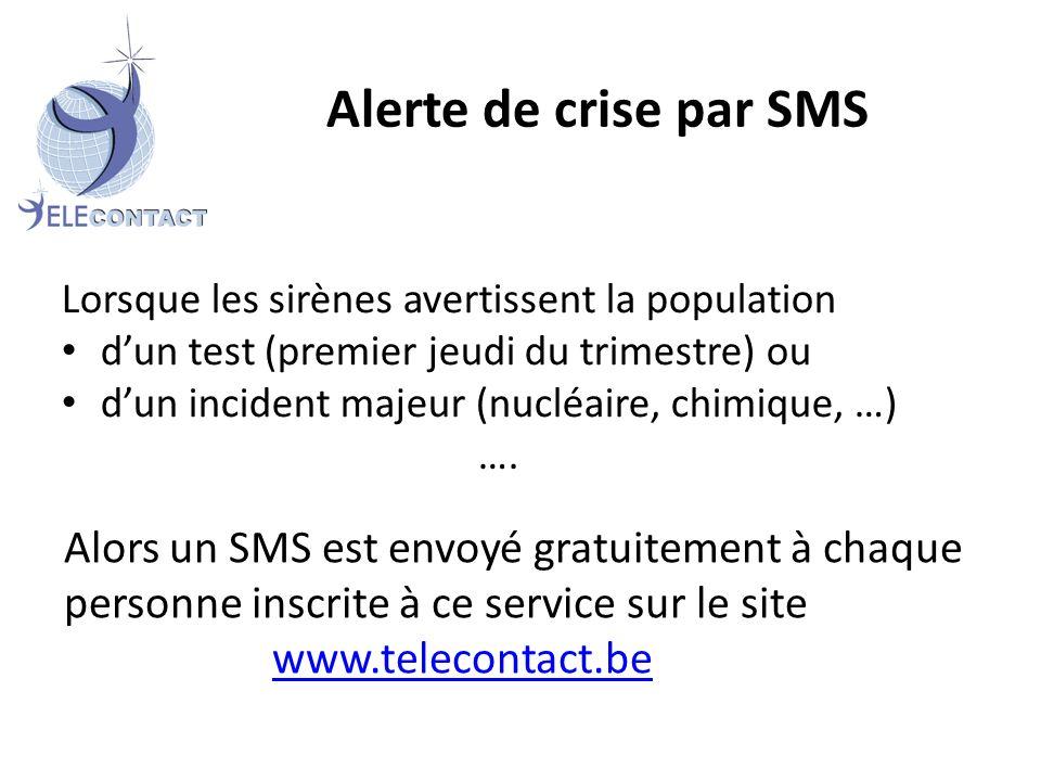 Lorsque les sirènes avertissent la population dun test (premier jeudi du trimestre) ou dun incident majeur (nucléaire, chimique, …) ….