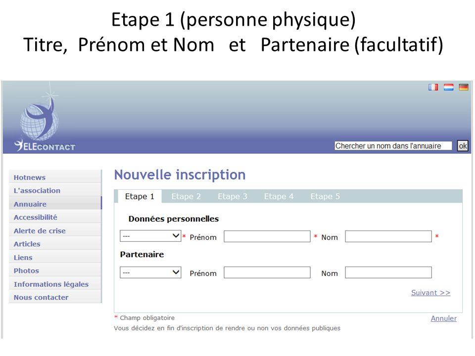 Etape 1 (personne physique) Titre, Prénom et Nom et Partenaire (facultatif)